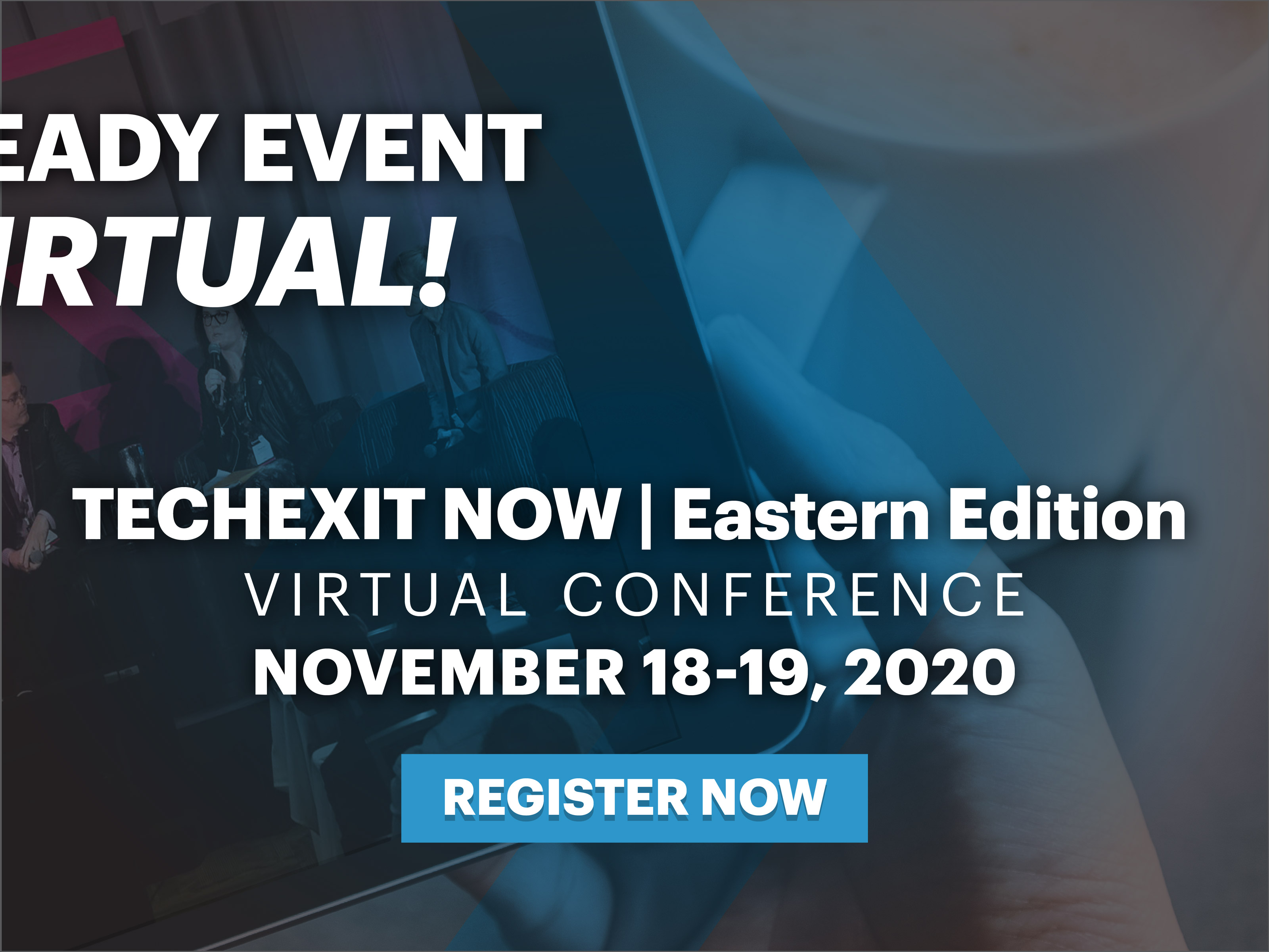 TechExit NOW | Eastern Edition / Virtual Conference - Nov 4-5